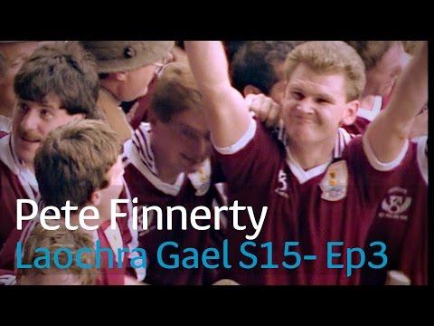 Laochra Gael 2017 - 3 Pete Finnerty