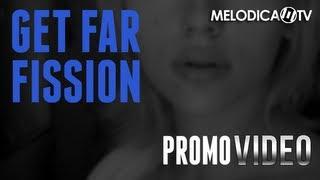 Get Far - Fission