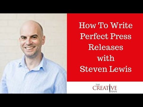 How To Write Perfect Press Releases With Steven Lewis