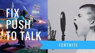 How to Fix Push To Talk in Fortnite // Find Button 2018