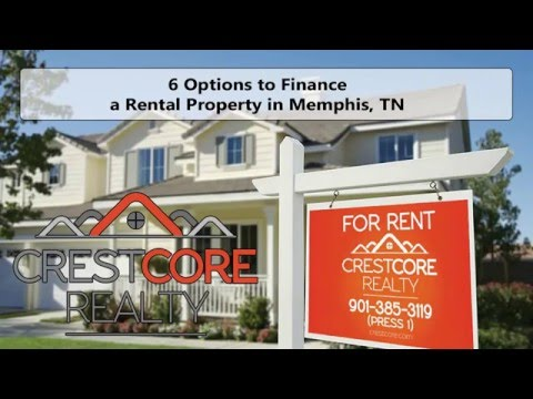 6 Options to Finance a Rental Property in Memphis, TN