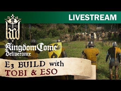 Kingdom Come: Deliverance - E3 build with Tobi and ESO