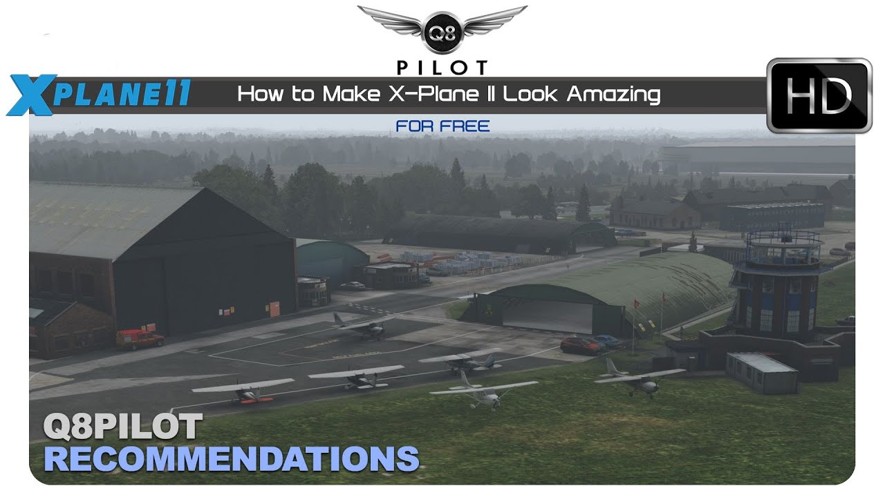 How to Make X-Plane 11 Look Amazing For Free | Q8Pilot Recommendations