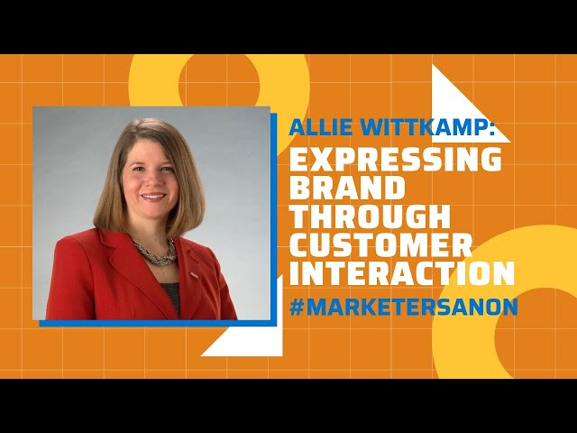 EXPRESSING BRAND WITH CUSTOMER INTERACTIONS - Allie Wittkamp