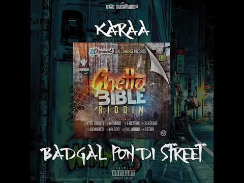 KARAA - BADGAL PON DI STREET (Audio) - Ghetto Bible Riddim.