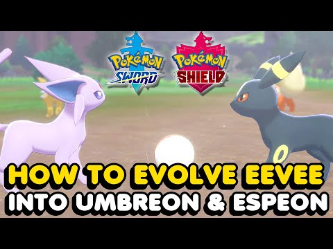 How To Evolve Eevee Into Umbreon And Espeon In Pokemon Sword & Shield