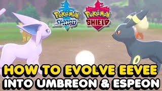 How To Evolve Eevee Into Umbreon And Espeon In Pokemon Sword & Shield