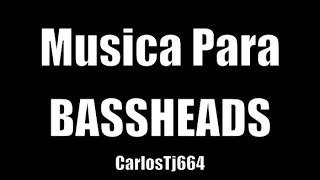 Musica Para BASSHEADS