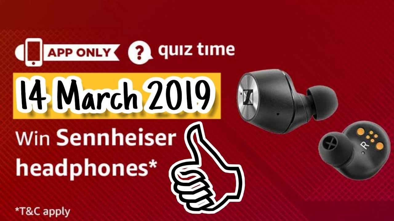 Amazon Quiz Today Answers | Win Sennheiser Headphones | 14 March 2019