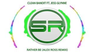 ( FUTURE HOUSE) Clean Bandit Ft  Jess Glynne -  Rather Be (Alex Ross Remix)