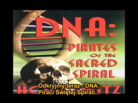 Len Horowitz - DNA: Pirates of the Sacred Spiral 1/11 [napisy PL]