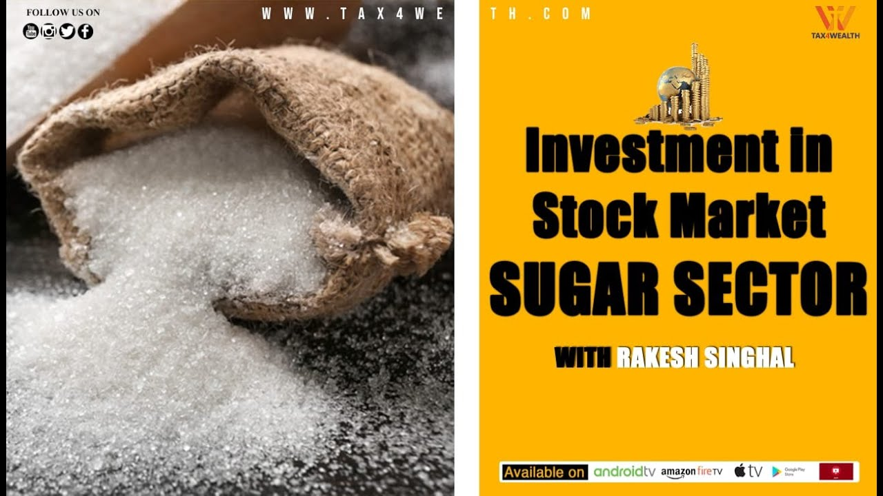 Investment in Stock Market in Sugar Sector with CA Rakesh Singhal