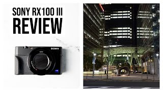 Sony RX100iii Review Worth it in 2020