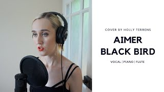 Gambar cover Aimer Black Bird Acoustic Cover by Holly Terrens