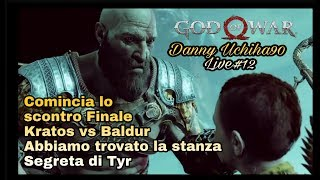 Live#12 GOD OF WAR Inizia lo Scontro Finale Kratos vs Baldur,la stanza segreta di Tyr cosa nasconde?