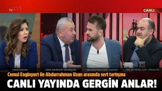 Cemal Enginyurt ile Abdurrahman Uzun arasında sert tartışma