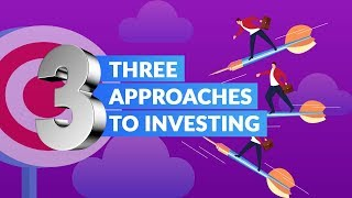 Top 3 Approaches to Investing