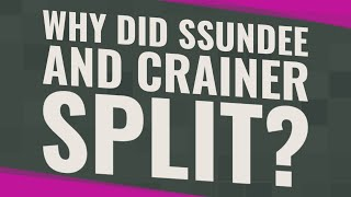 Why did SSundee and crainer split?