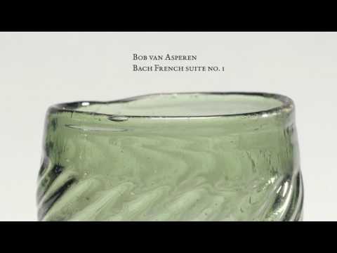 J.S. Bach - French suite no. 1 BWV 812 - Bob van Asperen