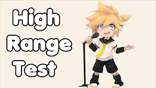【Kagamine Len V4X】Len's High Range Test / 高音厨音域テスト 【鏡音レン】