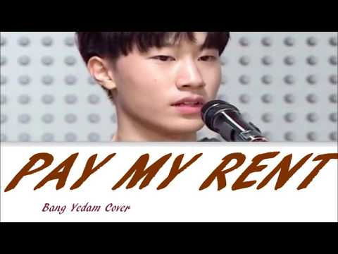 BANG YEDAM - WOULD YOU PAY MY RENT (cover) LYRICS