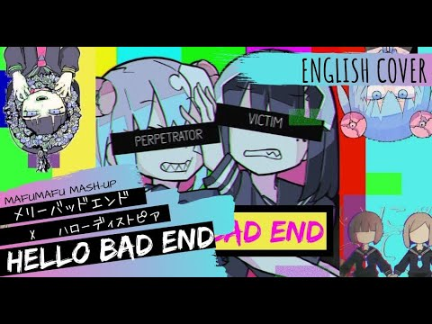 Hello Dystopia X Merry Bad End (English Cover)【Trickle】ハローディストピア X メリーバッドエンド (まふまふ)
