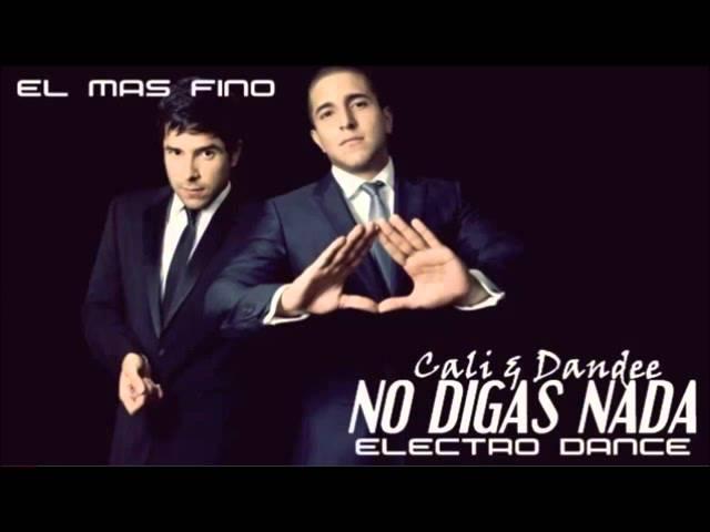 Cali Dandee No Digas Nada (EL Mas Fino Electro Dance Remix) Videos De Viajes