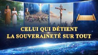 Le Documentaire chrétien « Celui qui détient la souveraineté sur tout » Témoigner de la souveraineté de Dieu