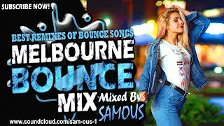 Melbourne Bounce Mix 2019 | Best Remixes Of Popular Bounce Songs | Party Mix | New Remixes SUBSCRIBE