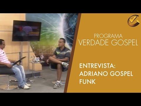 Verdade Gospel com Adriano Gospel Funk