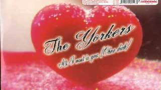 The Yorkers - All I Want Is You (Central Seven Remix)