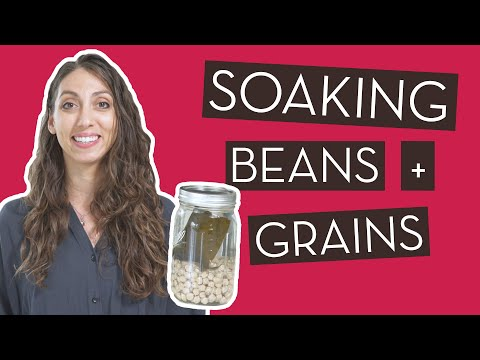 A Dietitian Explains Why and How to Soak Beans, Grains,…}