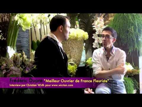 Frédéric Dupré: Meilleur Ouvrier de France Fleuriste