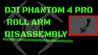 DJI phantom 4 pro roll arm disassembly