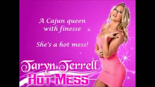 Taryn Terrell TNA Theme - Hot Mess (lyrics)