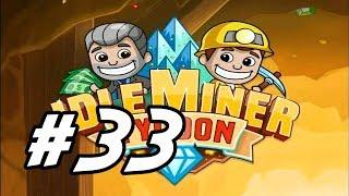 "Idle Miner Tycoon - 33 - ""Opening Crystal Mine"""