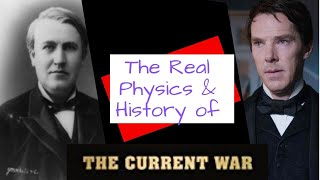 "Physics of ""The Current War"": Edison, Westinghouse & Tesla (AC vs. DC)"