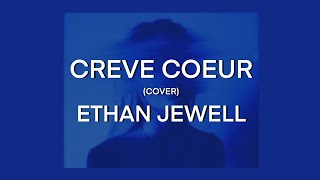 Creve Coeur 1 -  Ethan Jewell (Cover of Hobo Johnson)