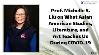 Dr. Michelle Liu on What Asian American Studies, Literature, and Art Teaches us During COVID-19