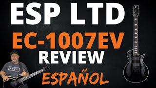 . ESP LTD Eclipse EC-1007 Evertune ( Review & demo ) ESPAÑOL by @Oswaldo Contramaestre