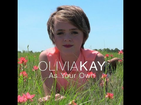 "Olivia Kay- ""As Your Own"" Official Music Video"