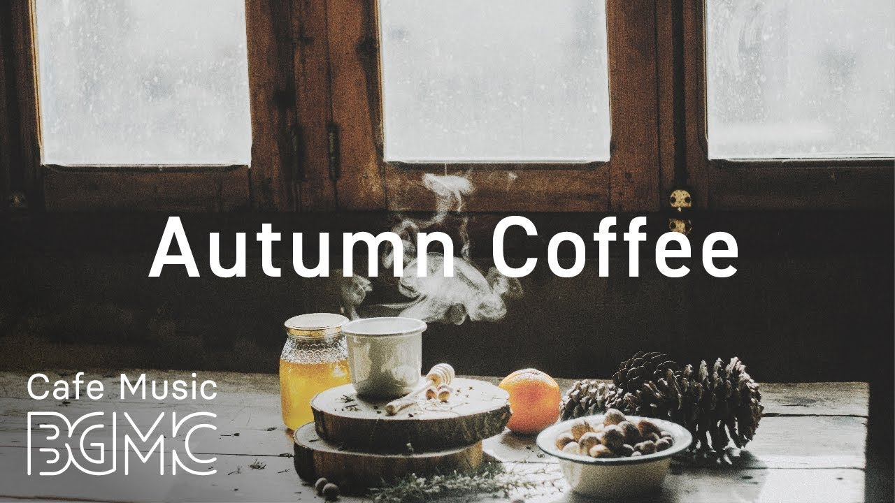 🍁Autumn Morning Coffee Jazz & Bossa Nova Music — Calm Café Music