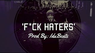 """F*ck Haters"" ► Instrumental Gratis/FREE beat hiphop MALIANTEO 2015 (Prod IduBeats)"