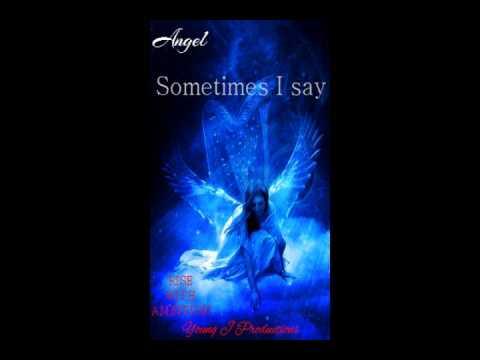 Angel   Sometimes I Say