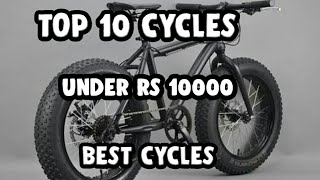 Top 10 cycles under Rs 10000 in India