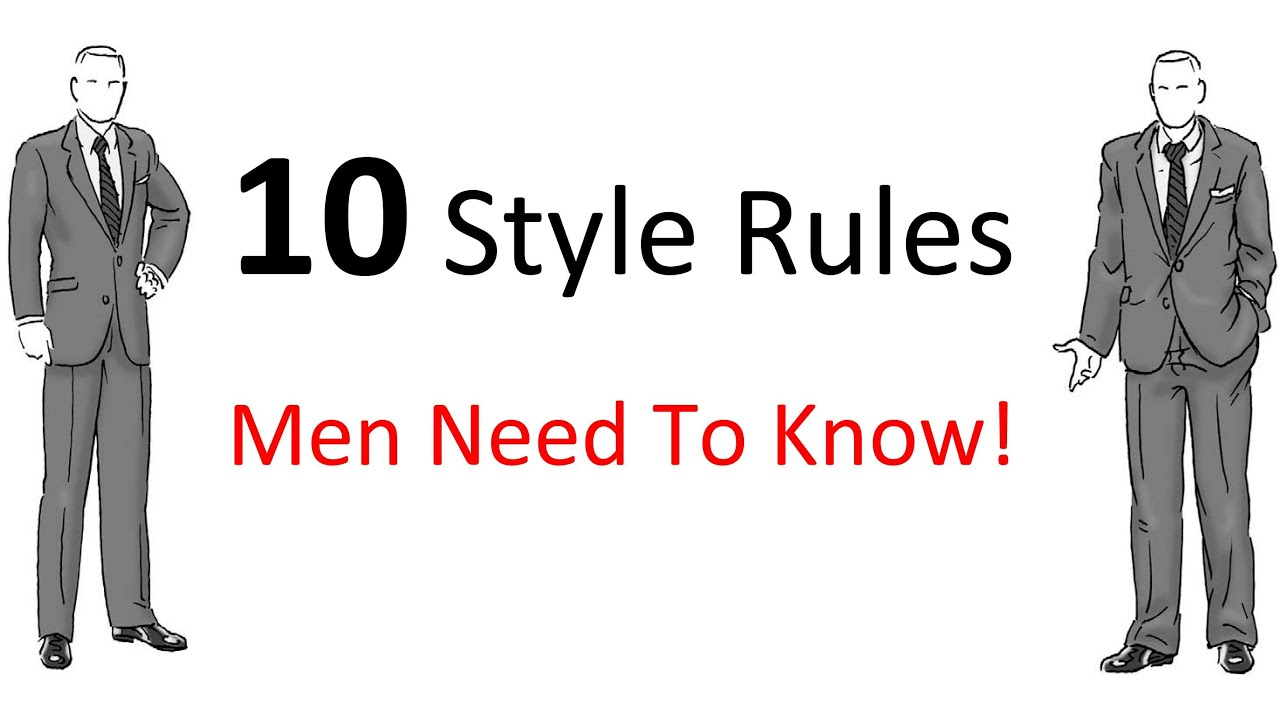 10 Style Rules Every Man Should Know Men 39 S Fashion Gu Doovi