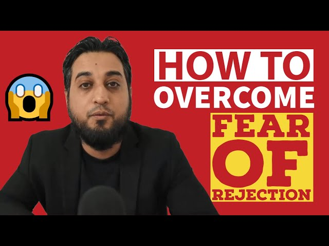 How to Permanently Overcome Your Fear of Rejection