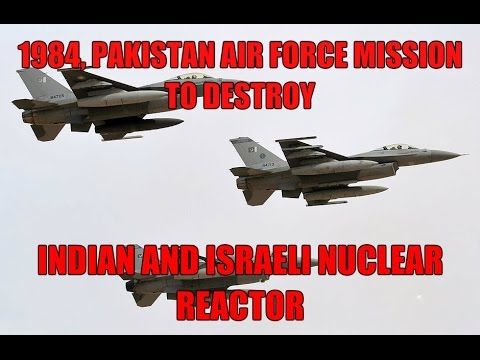 1984 Pakistan Air Force Mission, To Destroy israeli Dimona Nuclear Reactor