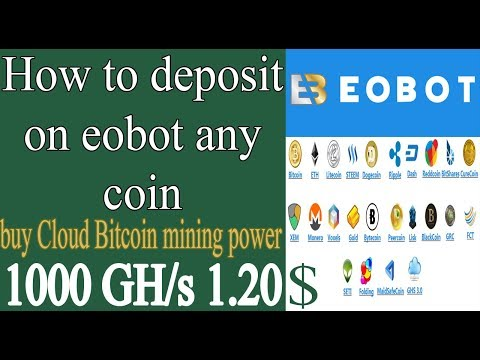 How to Deposit on Eobot any coin and buy Cloud Bitcoin mining power