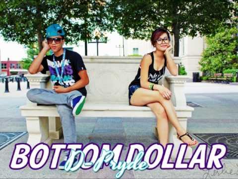 Bottom Dollar - D-Pryde